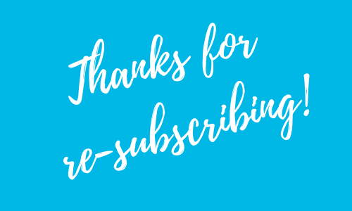 Thanks for re-subscribing! (1)